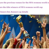 What are the previous venues for the FIFA womens world cup ? And Who are the title winners of FIFA womens world cup - Full Winners list, Runners up