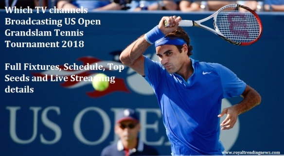 How-to-watch-US-Open-Online-tv-channel-broadcasting-top-seeds-prize-money-US-canada-africa-foxsports-schedule-updates